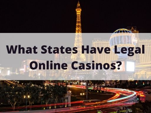 What States Have Legal Online Casinos